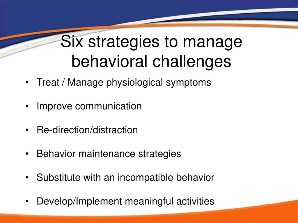 Six strategies to manage behavioral challenges