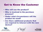 get to know the customer