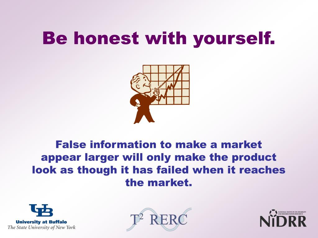 Be honest with yourself.