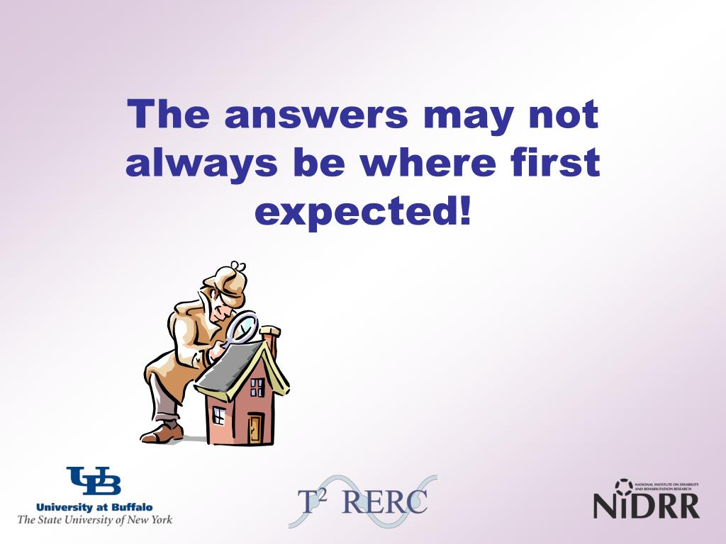 The answers may not always be where first expected!