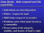 case study aldo leopold and his land ethic