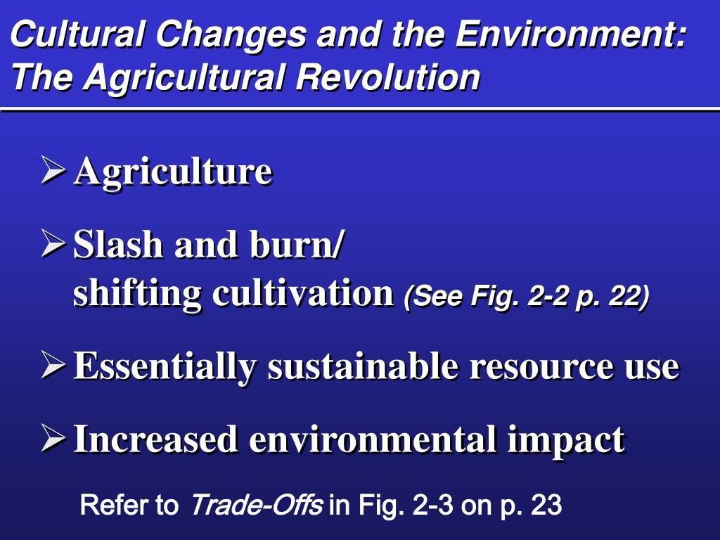 Cultural Changes and the Environment: The Agricultural Revolution