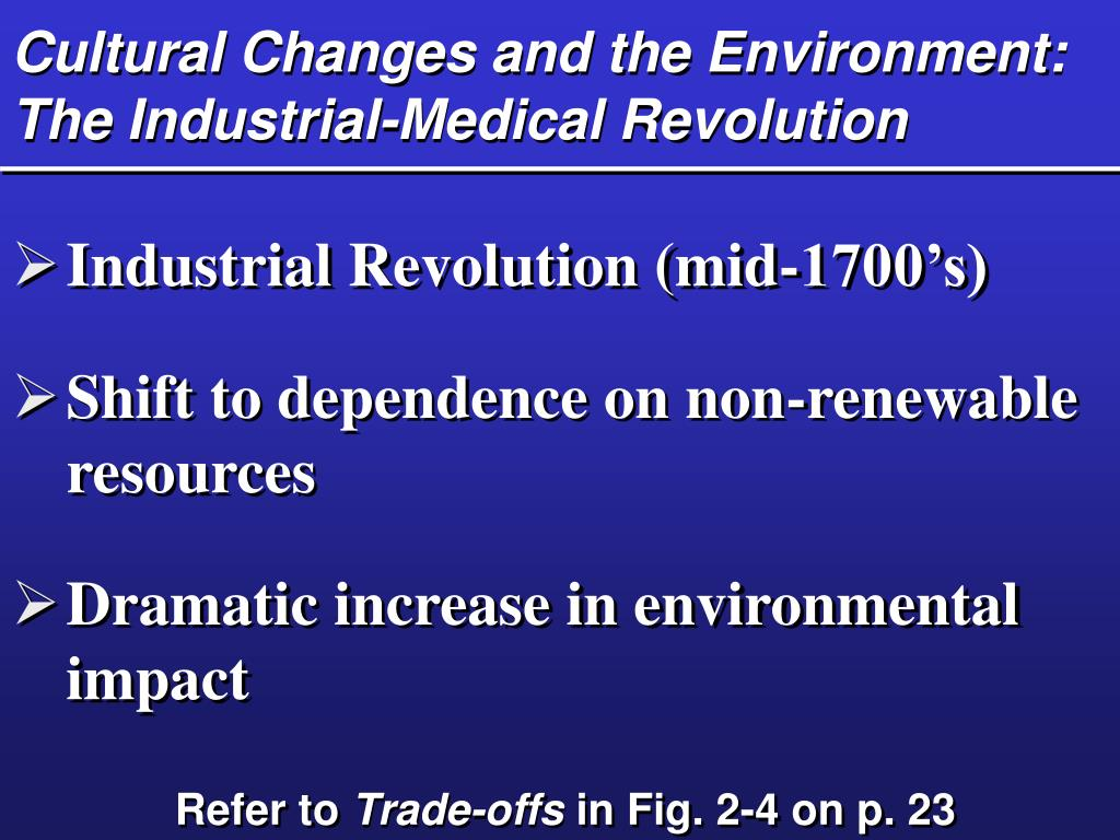 Cultural Changes and the Environment:  The Industrial-Medical Revolution
