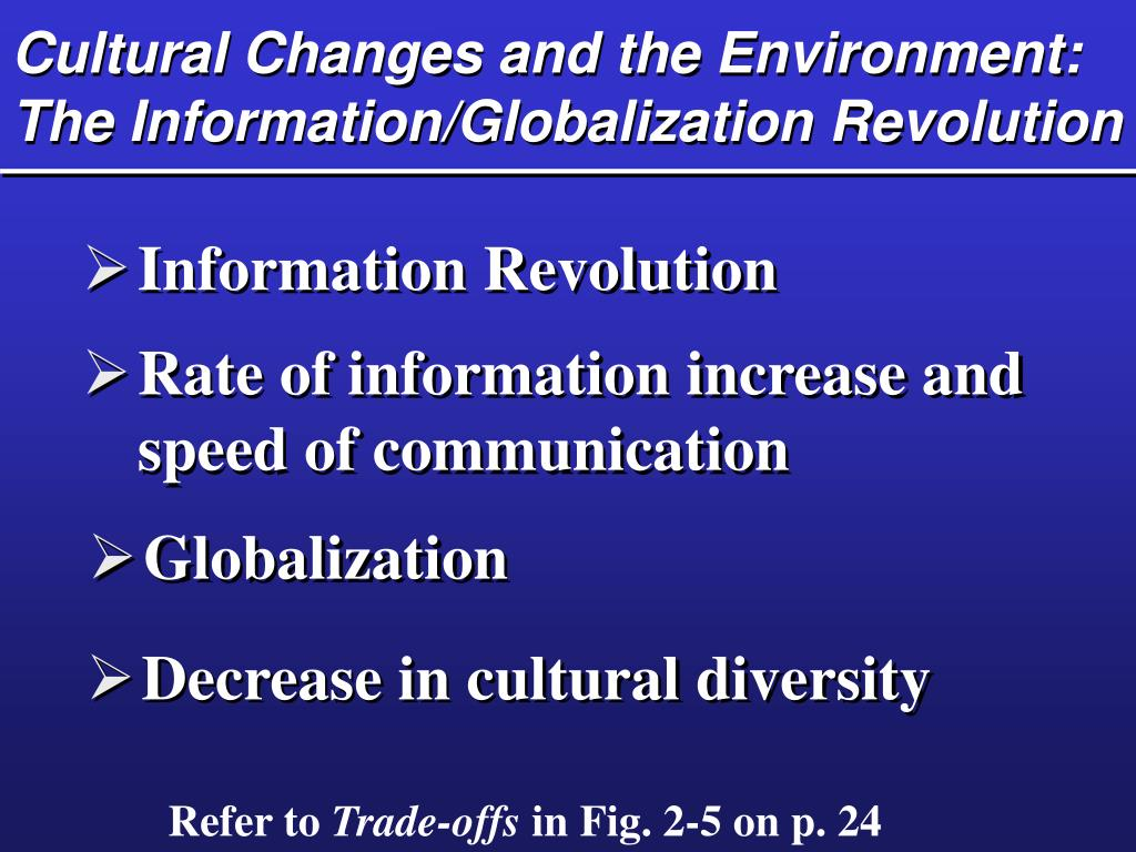 Cultural Changes and the Environment:  The Information/Globalization Revolution