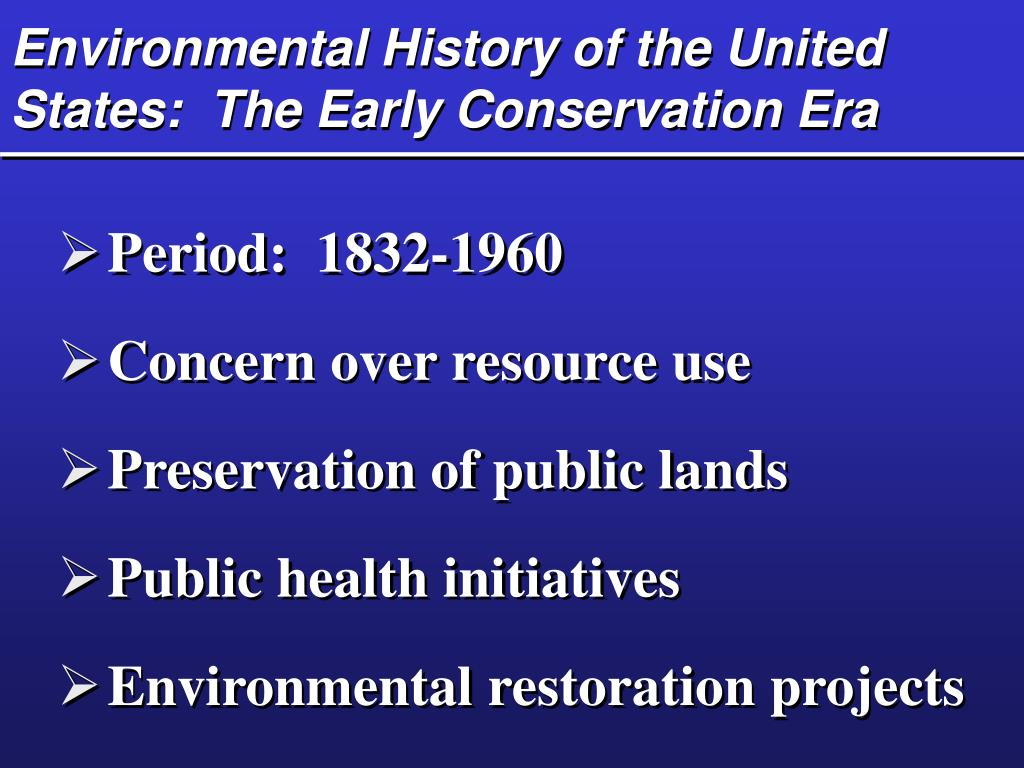 Environmental History of the United States:  The Early Conservation Era