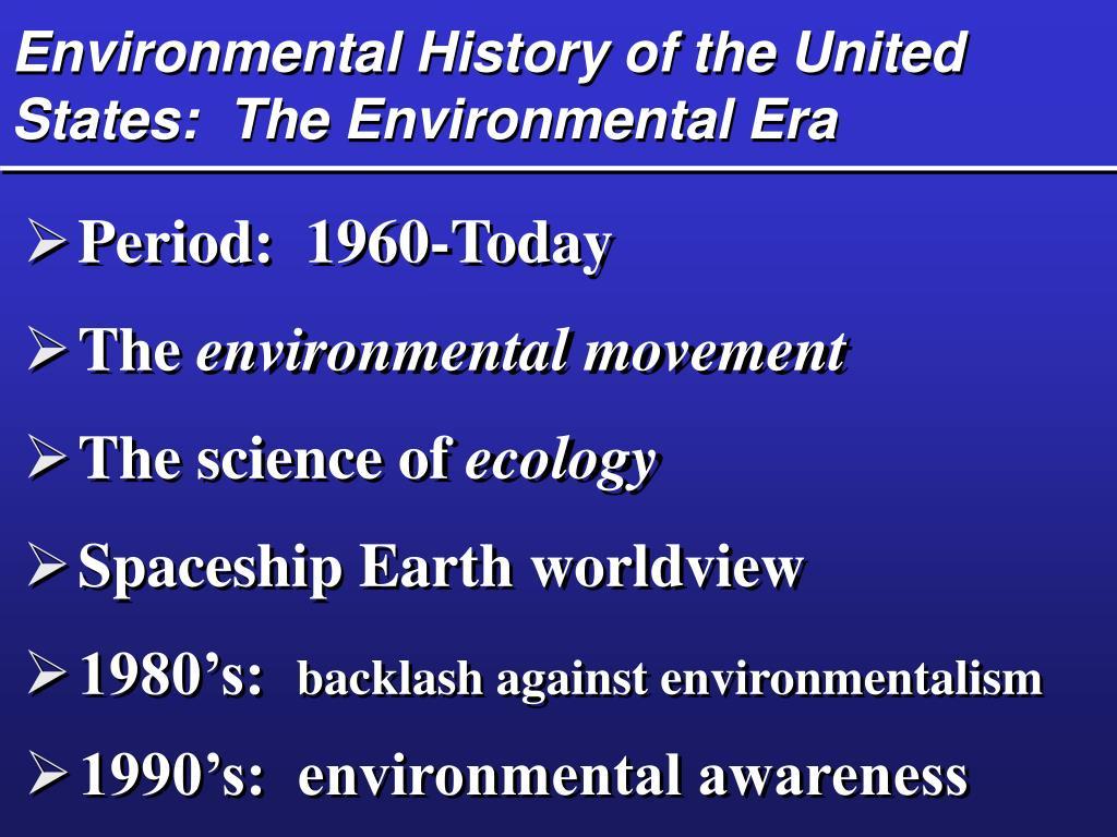 Environmental History of the United States:  The Environmental Era