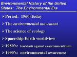 environmental history of the united states the environmental era