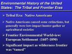 environmental history of the united states the tribal and frontier eras