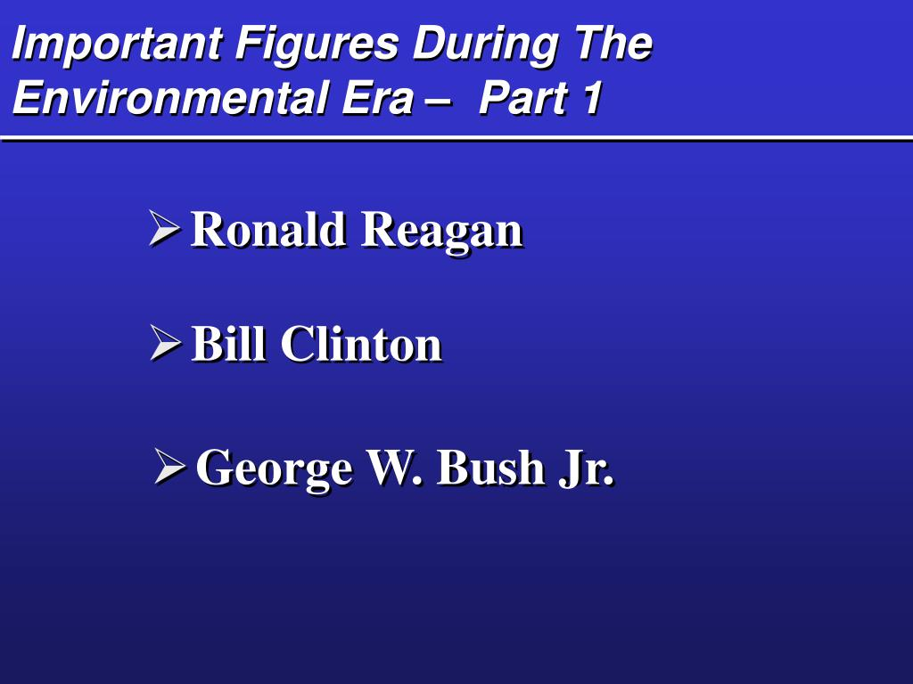 Important Figures During The Environmental Era –  Part 1