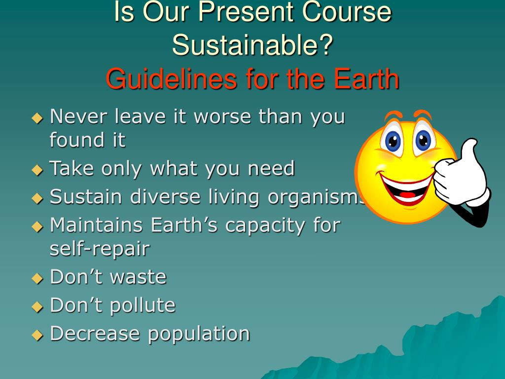 Is Our Present Course Sustainable?