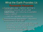 what the earth provides us renewable resources29