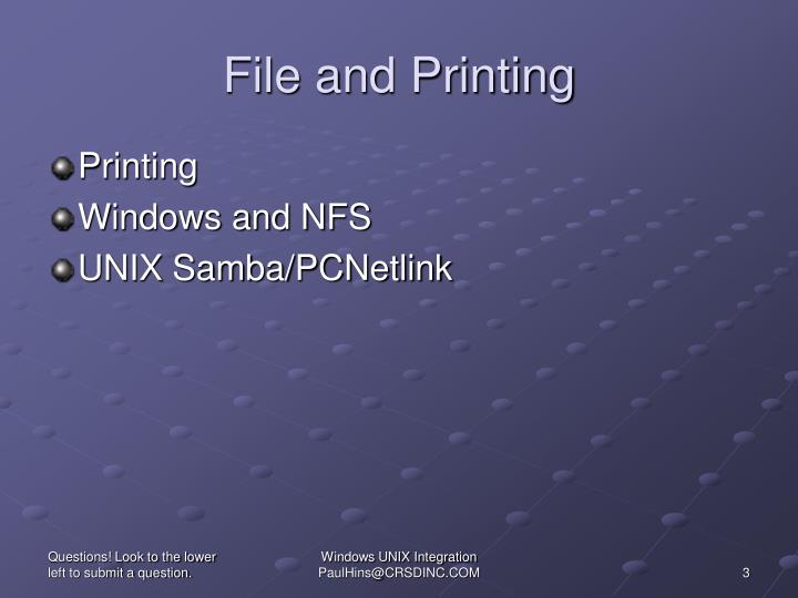 File and printing
