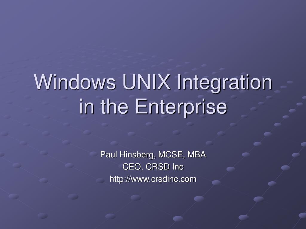 Windows UNIX Integration in the Enterprise