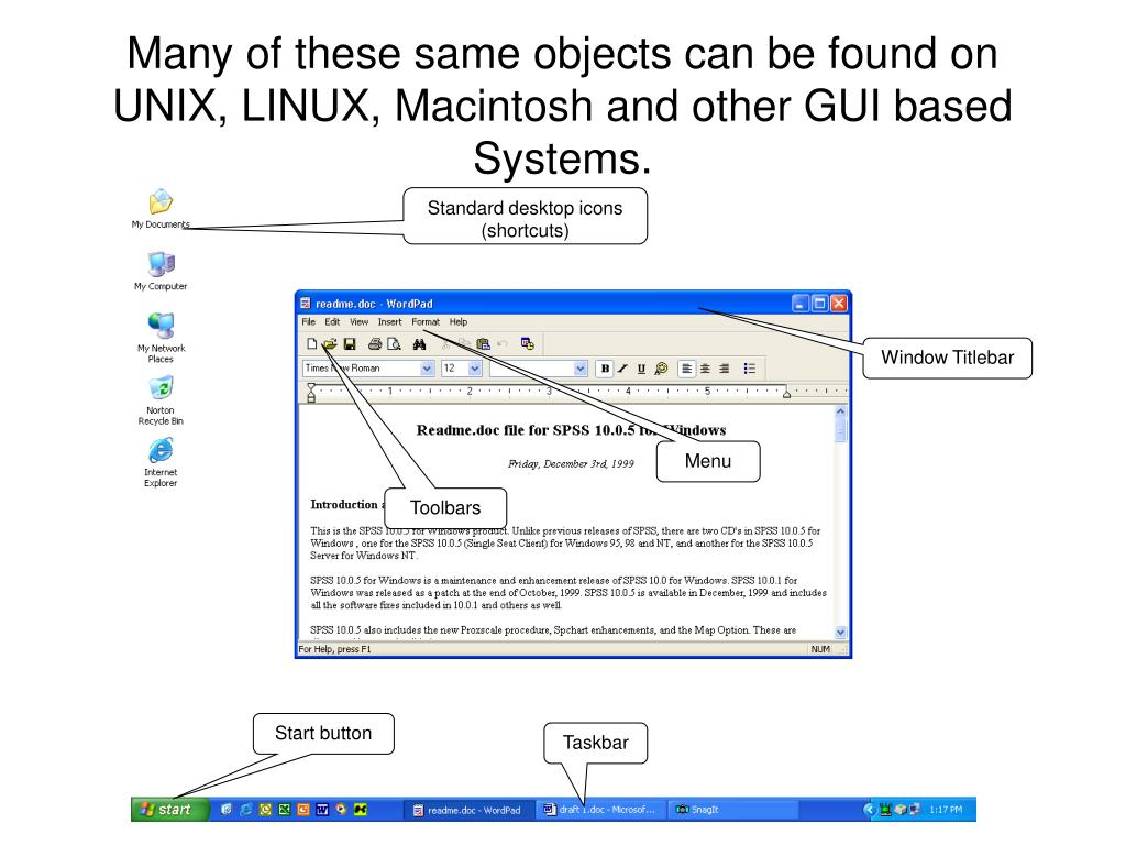 Many of these same objects can be found on UNIX, LINUX, Macintosh and other GUI based Systems.