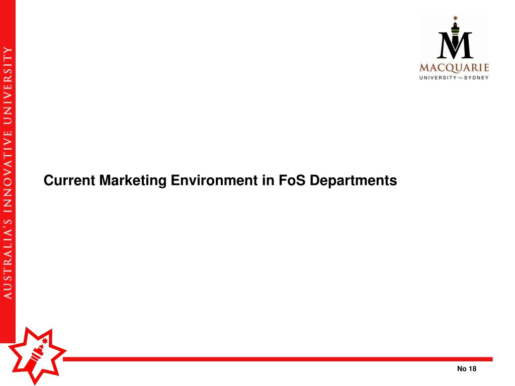 Current Marketing Environment in FoS Departments