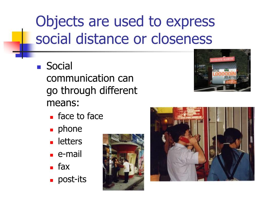 Objects are used to express social distance or closeness
