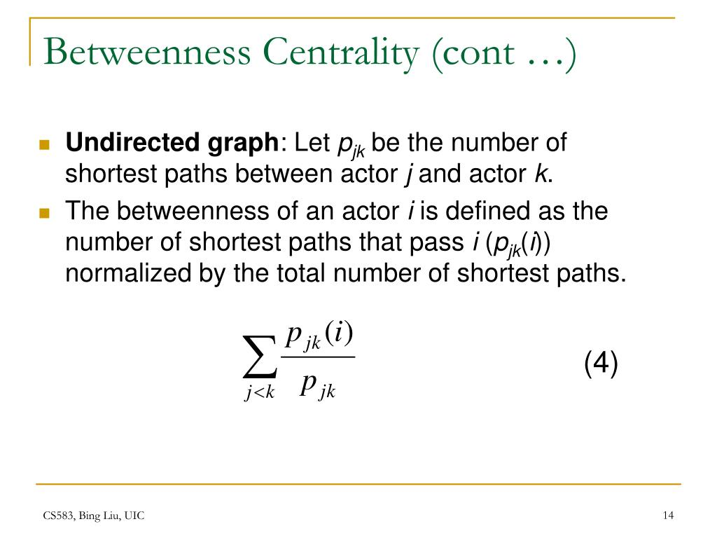 Betweenness Centrality (cont …)