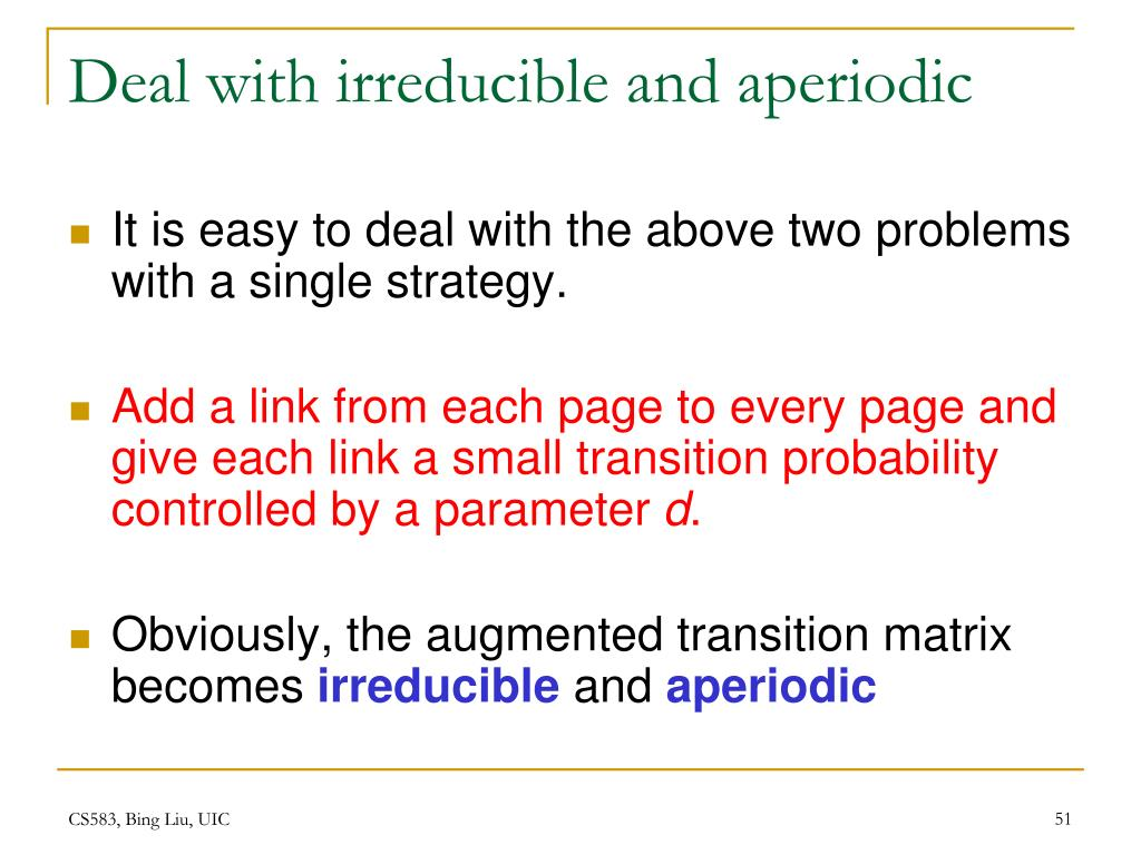 Deal with irreducible and aperiodic