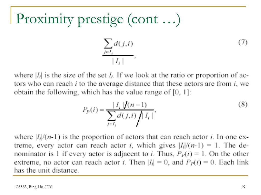 Proximity prestige (cont …)