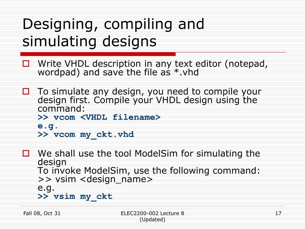 Designing, compiling and simulating designs