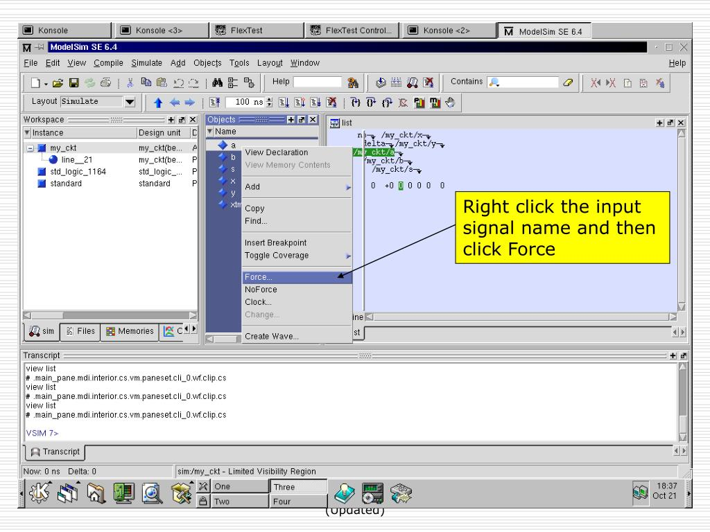 Right click the input signal name and then click Force