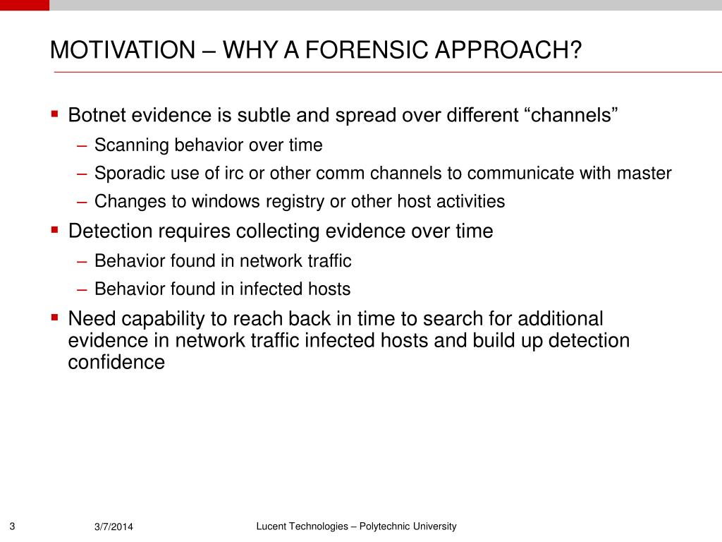 MOTIVATION – WHY A FORENSIC APPROACH?