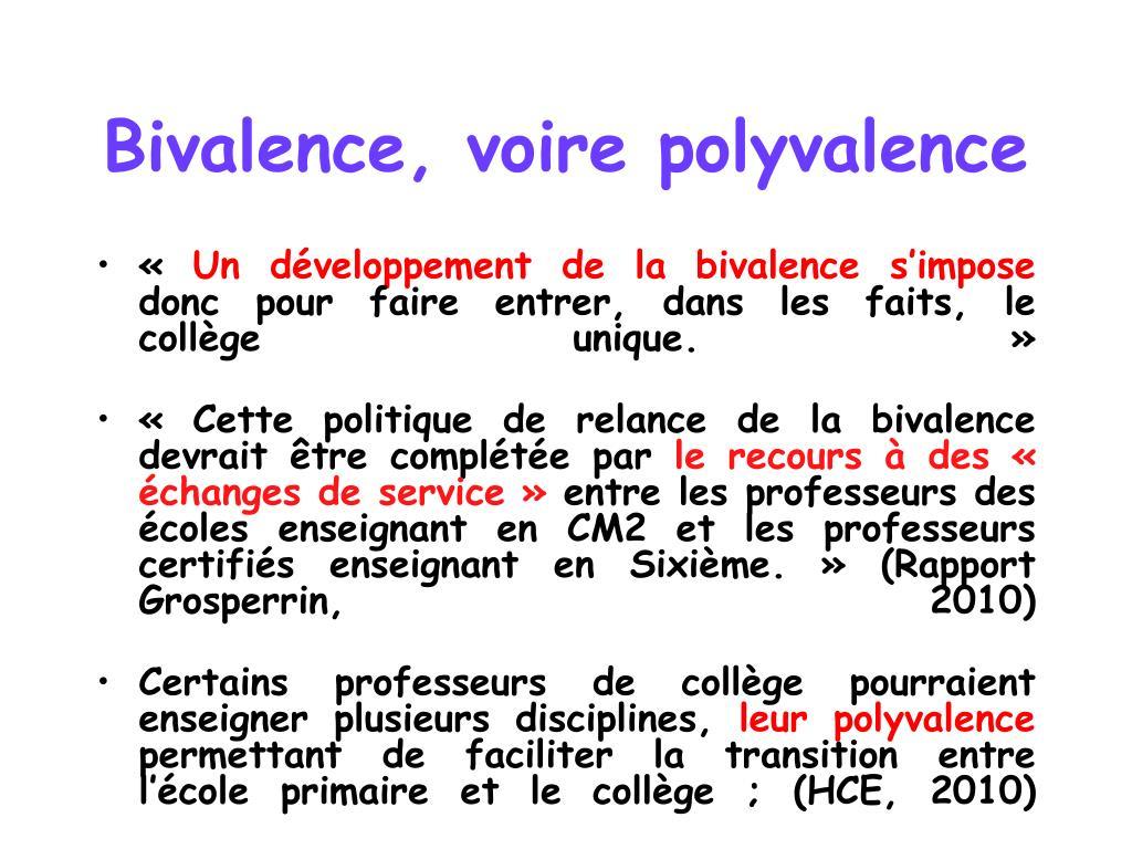 Bivalence, voire polyvalence