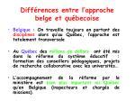 diff rences entre l approche belge et qu becoise