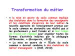 transformation du m tier
