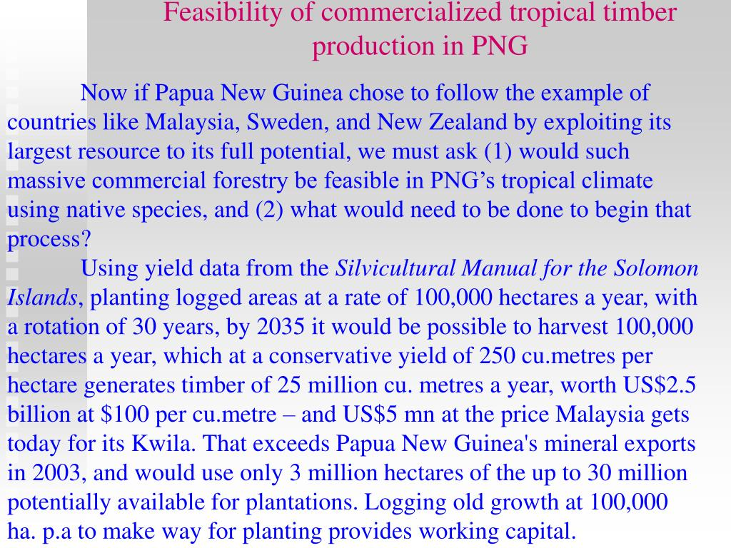 Feasibility of commercialized tropical timber production in PNG