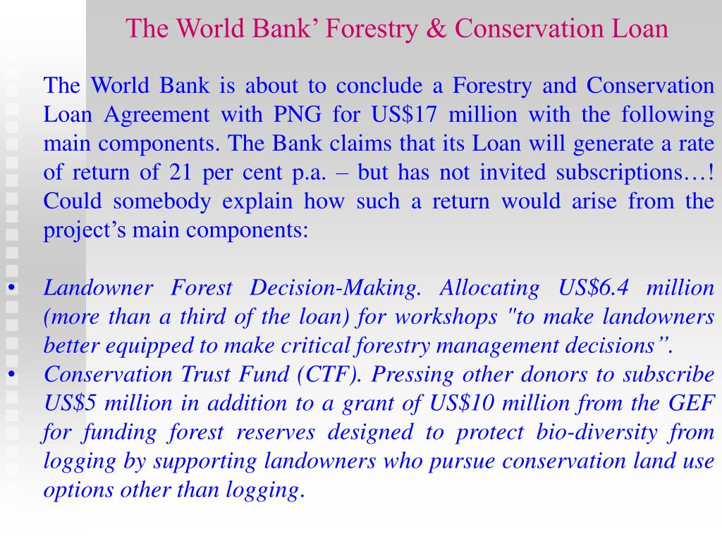 The World Bank' Forestry & Conservation Loan