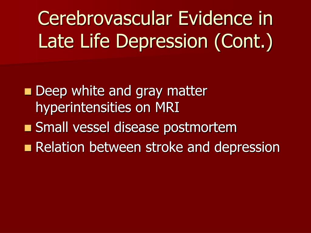 Cerebrovascular Evidence in Late Life Depression (Cont.)