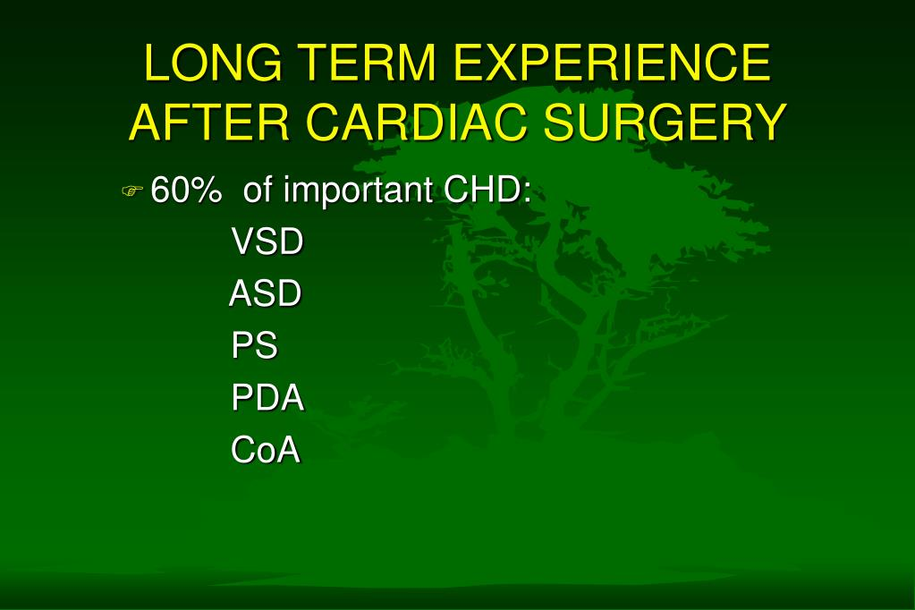 LONG TERM EXPERIENCE AFTER CARDIAC SURGERY