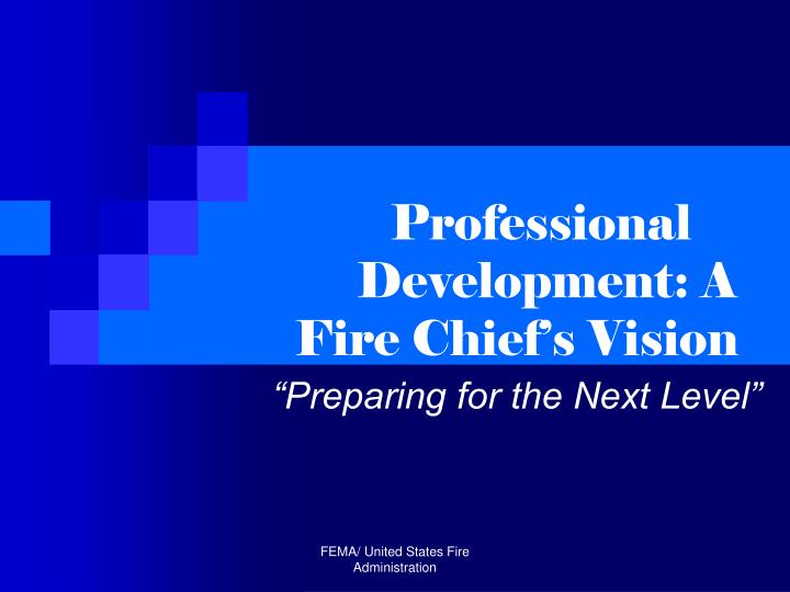 Professional development a fire chief s vision