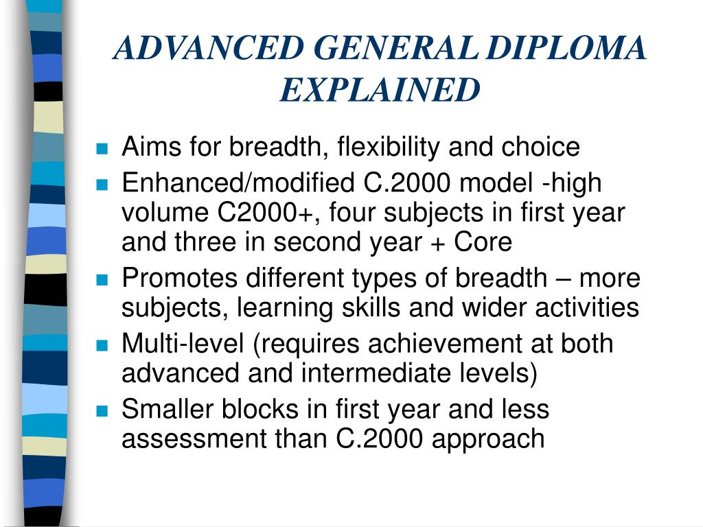 ADVANCED GENERAL DIPLOMA EXPLAINED