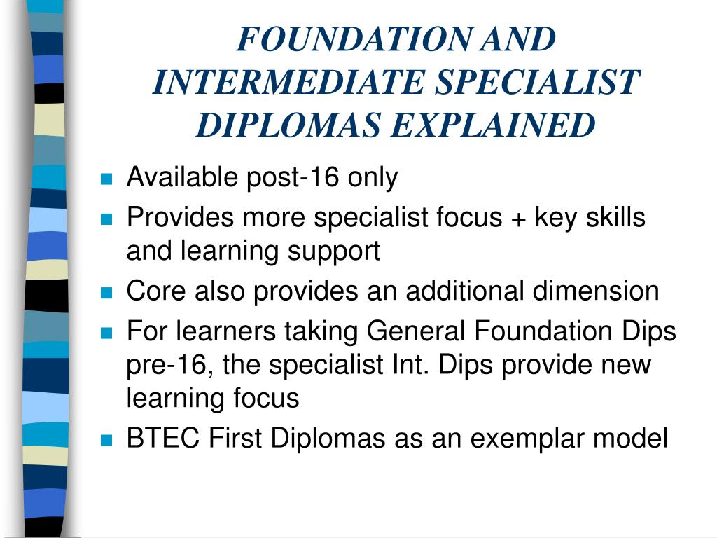 FOUNDATION AND INTERMEDIATE SPECIALIST DIPLOMAS EXPLAINED