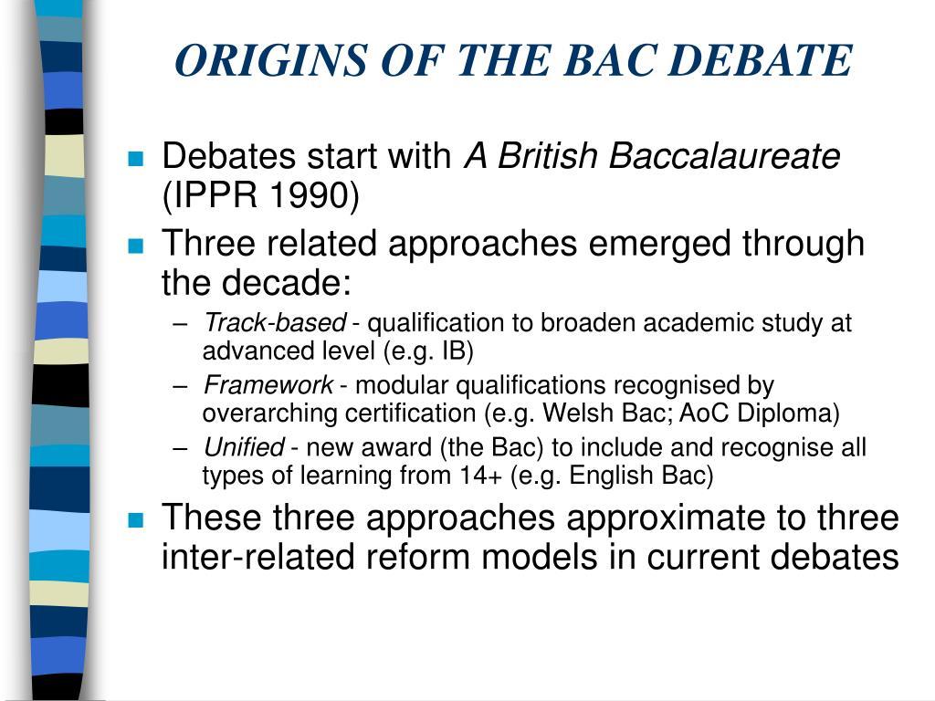 ORIGINS OF THE BAC DEBATE