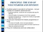 principle the end of voluntarism and division