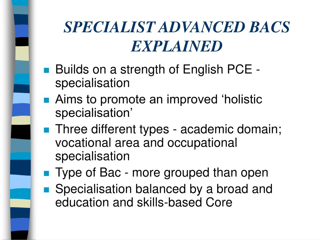 SPECIALIST ADVANCED BACS EXPLAINED