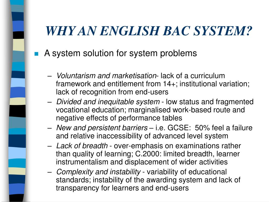 WHY AN ENGLISH BAC SYSTEM?
