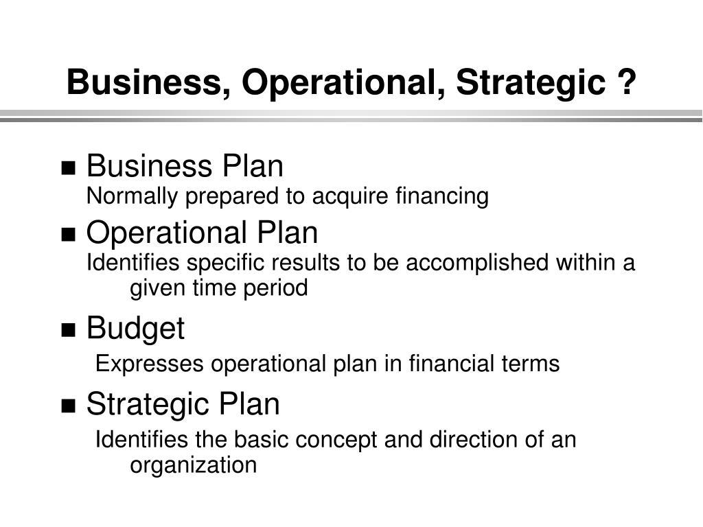 Business, Operational, Strategic ?