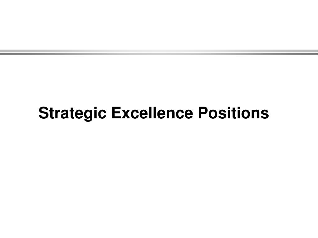 Strategic Excellence Positions