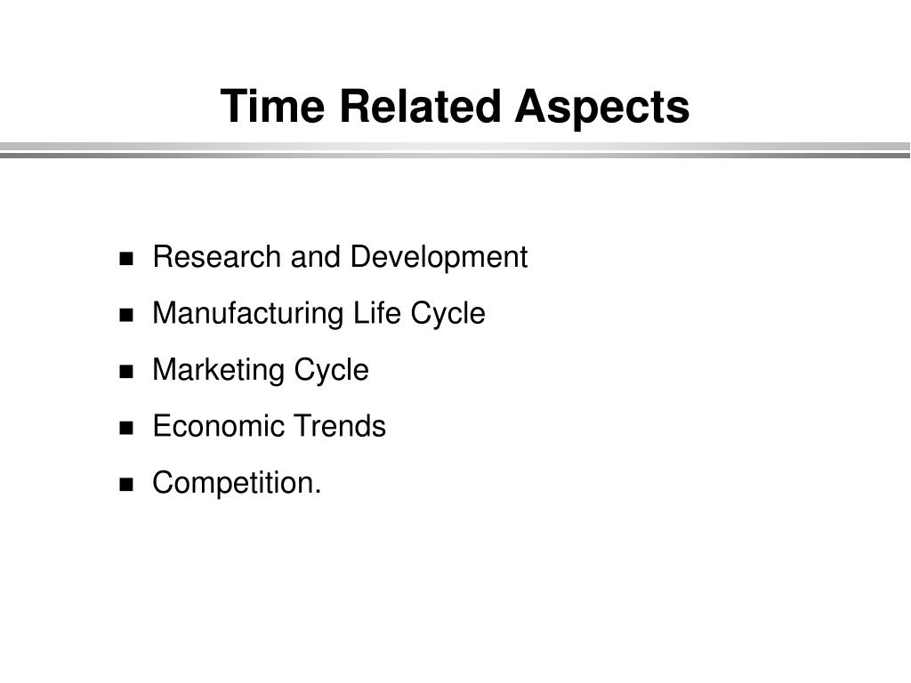 Time Related Aspects