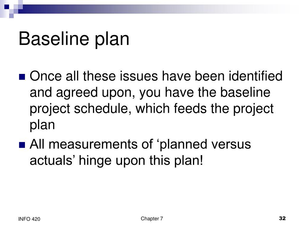 Baseline plan