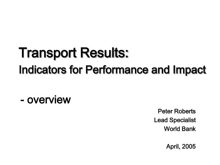 Transport results indicators for performance and impact
