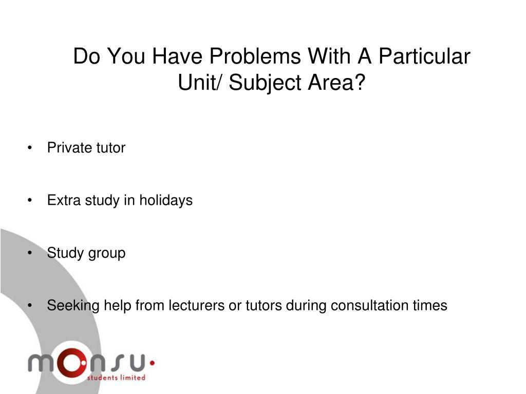 Do You Have Problems With A Particular Unit/ Subject Area?