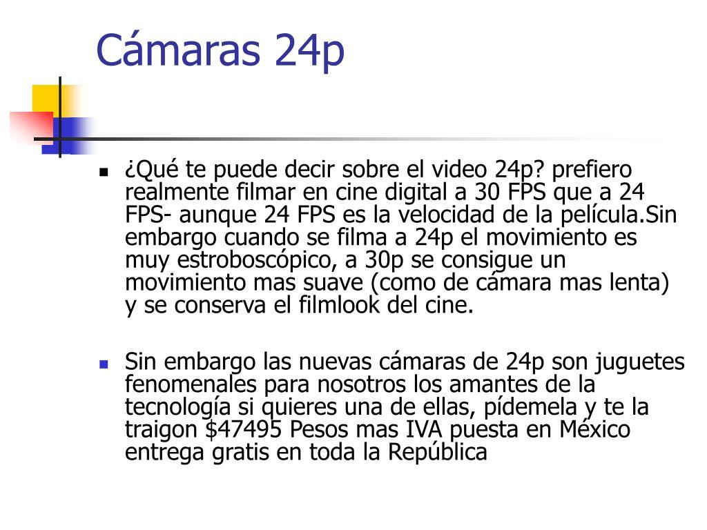 Cámaras 24p