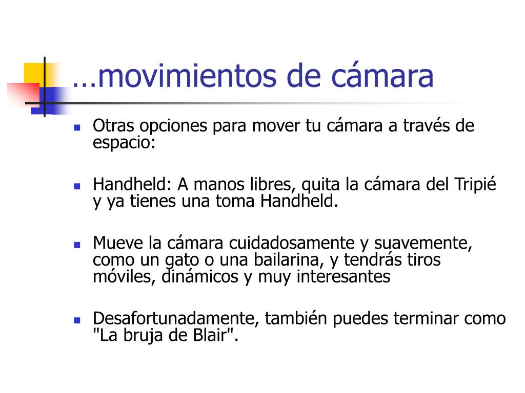 …movimientos de cámara