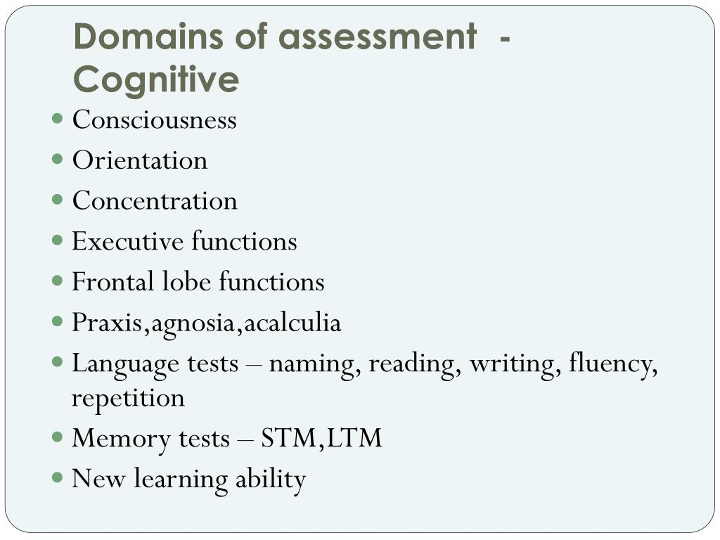 Domains of assessment  - Cognitive