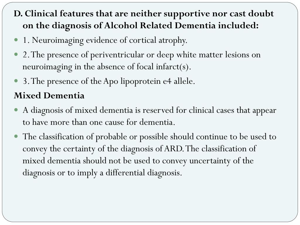 D. Clinical features that are neither supportive nor cast doubt on the diagnosis of Alcohol Related Dementia included: